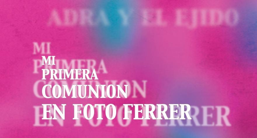 Tus fotos de primera comunion en Ferrer fotografos